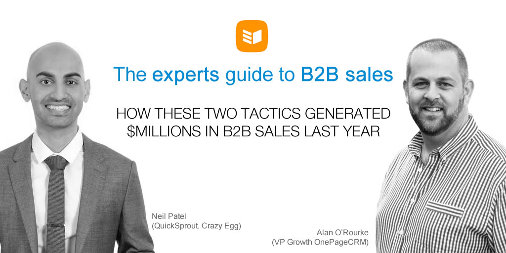 The Experts Guide To B2b Sales How These 2 Tactics Generated Millions