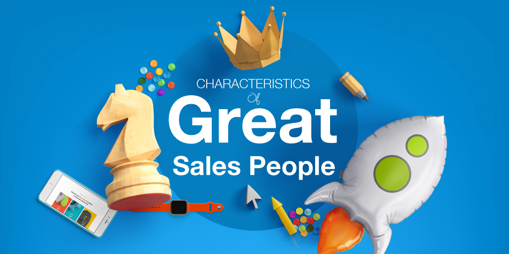 Characteristics of great sales people