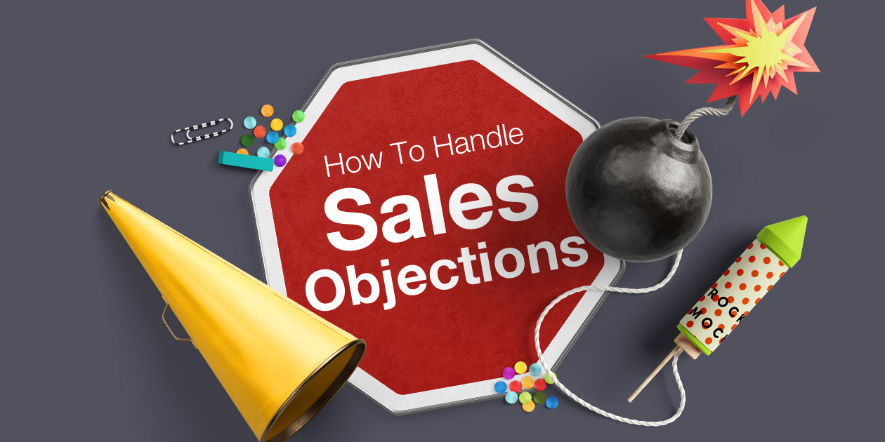 How To Handle Any Sales Objections To Your Sales Pitch 5